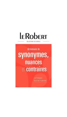 Dictionnaire robert synonyme+contraire